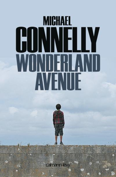 Wonderland Avenue de Michael Connelly
