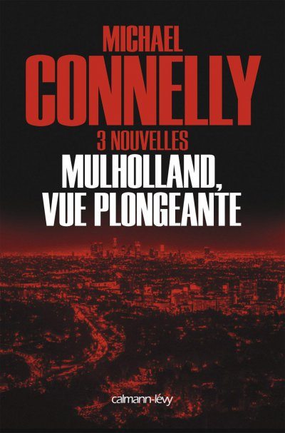 Mulholland vue plongeante de Michael Connelly