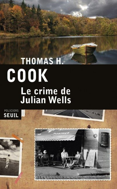 Le crime de Julian Wells de Thomas H. Cook