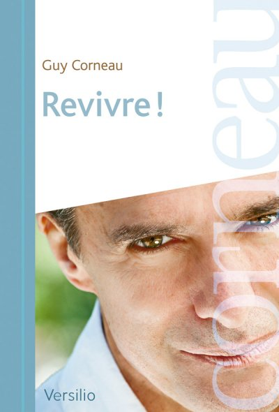 Revivre ! de Guy Corneau