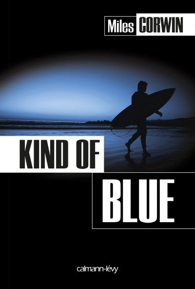 Kind of Blue de Miles Corwin