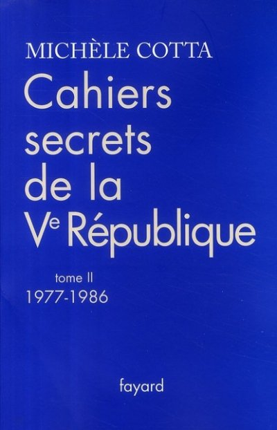 Cahiers secrets de la Ve République, 1977-1986 de Michèle Cotta