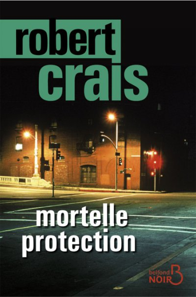 Mortelle protection de Robert Crais