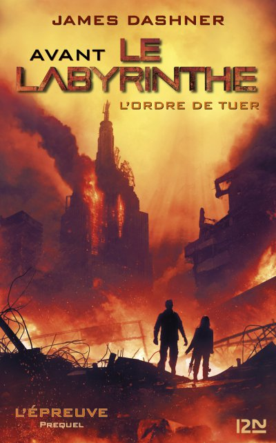 Avant le labyrinthe. L'ordre de tuer de James Dashner