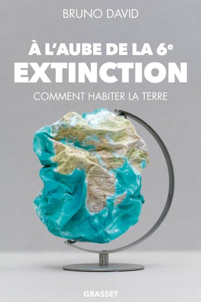 À l'aube de la 6e extinction de Bruno David