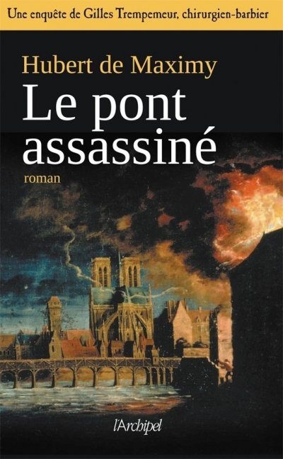Le pont assassiné de Hubert de Maximy