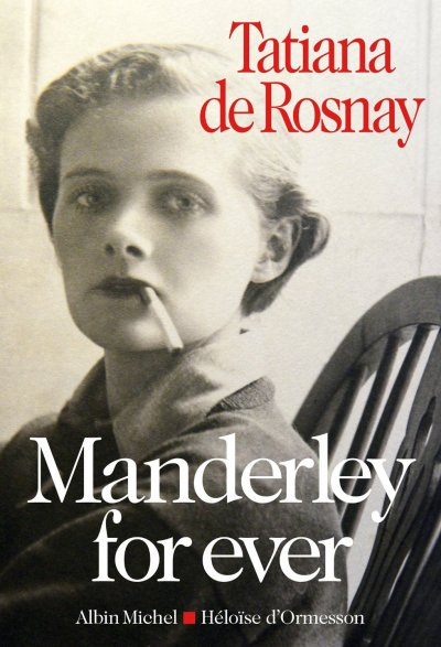 Manderley for ever de Tatiana de Rosnay