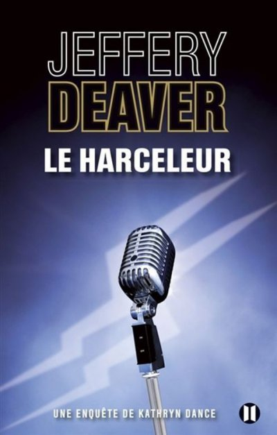 Le Harceleur de Jeffery Deaver