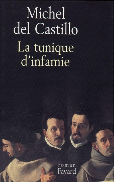 La tunique d'infamie de Michel del Castillo