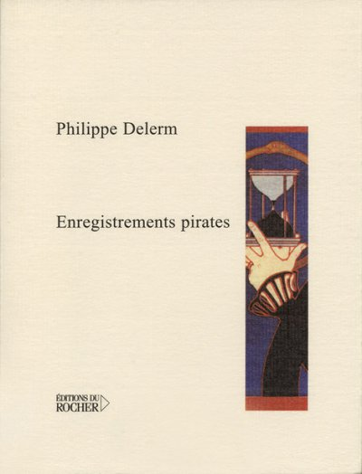 Enregistrements pirates de Philippe Delerm