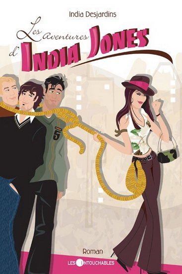 Les aventures d'India Jones de India Desjardins