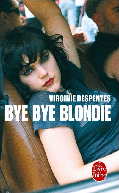 Bye Bye Blondie de Virginie Despentes