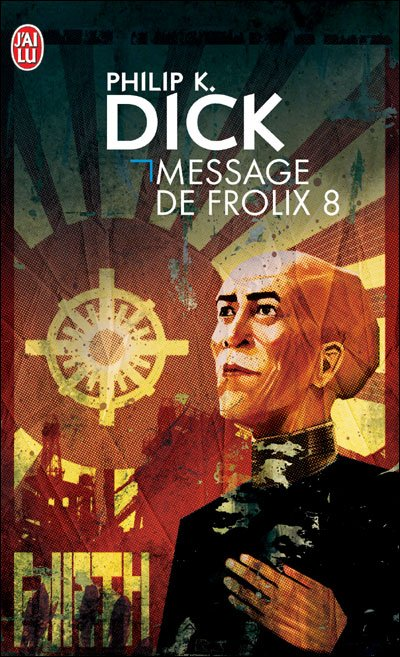 Message de Frolix 8 de Philip K. Dick