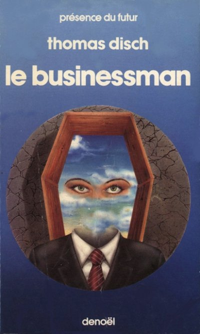 Le Businessman de Thomas Disch