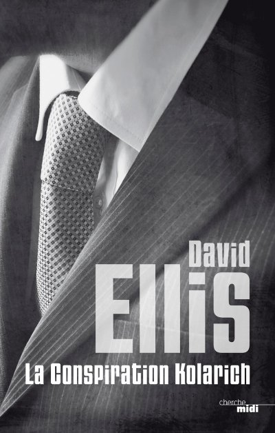 La Conspiration Kolarich de David Ellis