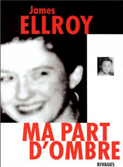 Ma part d'ombre de James Ellroy