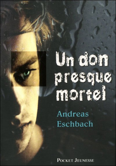 Un don presque mortel de Andreas Eschbach