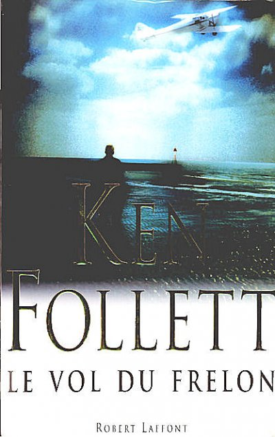 Le vol du frelon de Ken Follett