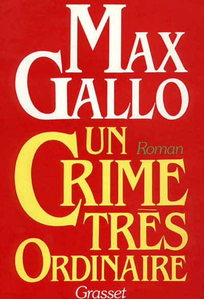 Un crime très ordinaire de Max Gallo