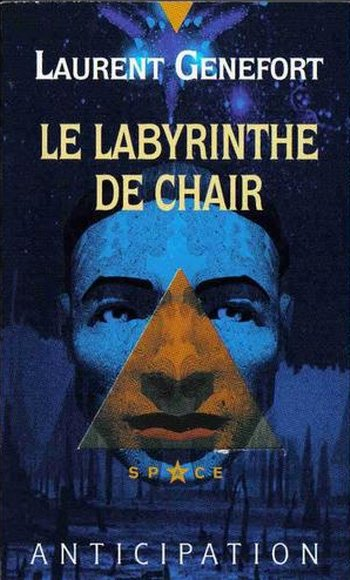 Le labyrinthe de chair de Laurent Genefort