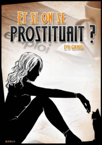 Et si on se prostituait ? de Eva Giraud