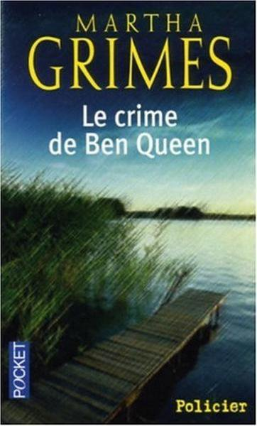 Le crime de Ben Queen de Martha Grimes