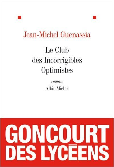 Le club des incorrigibles Optimistes de Jean-Michel Guenassia