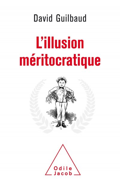 L'illusion méritocratique de David Guilbaud