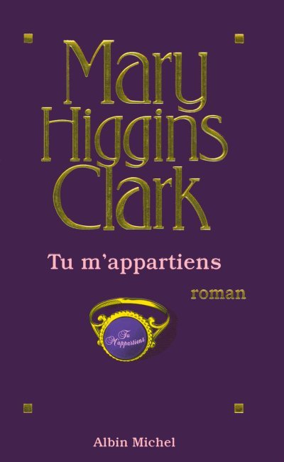 Tu m'appartiens de Mary Higgins Clark