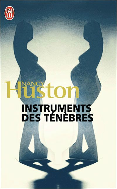 Instruments des ténèbres de Nancy Huston