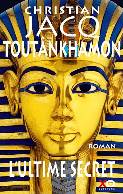 Toutankhamon, l'ultime secret de Christian Jacq