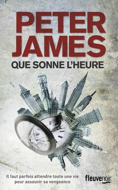 Que sonne l'heure de Peter James