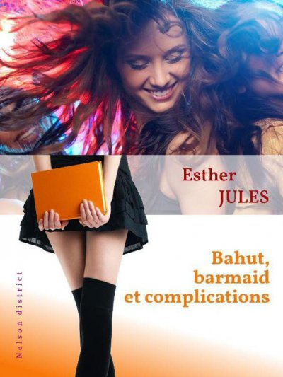 Bahut, barmaid et complications de Esther Jules