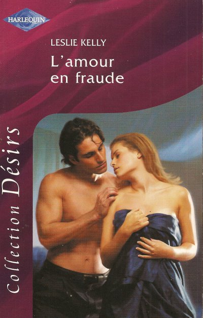 L'amour en fraude de Leslie Kelly