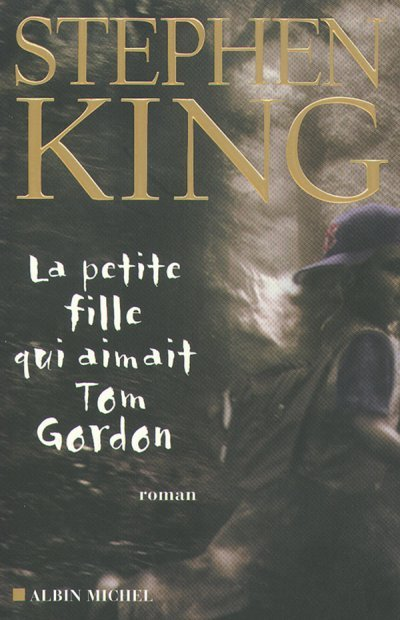 La petite fille qui aimait Tom Gordon de Stephen King