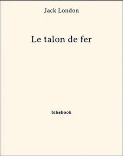 Le talon de fer de Jack London