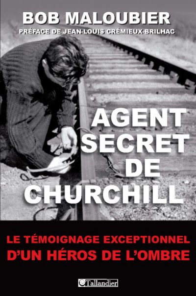 Agent secret de Churchill de Bob Maloubier