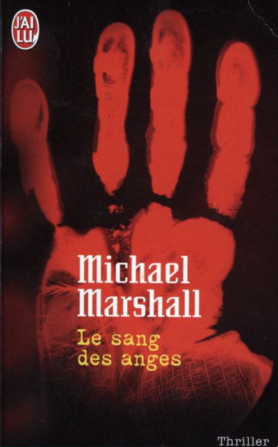 Le sang des anges de Michael Marshall