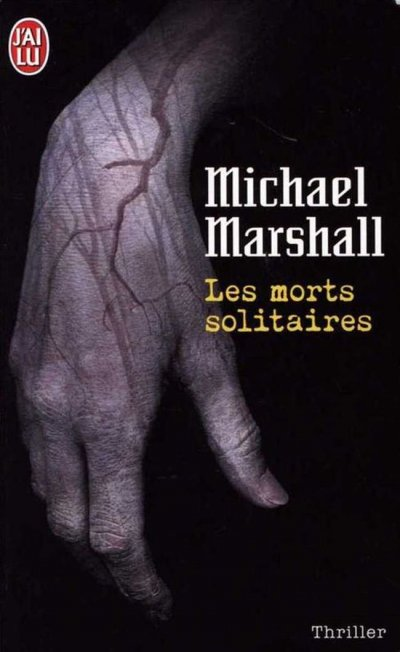 Les morts solitaires de Michael Marshall