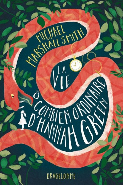 La vie ô combien ordinaire d'Hannah Green de Michael Marshall Smith