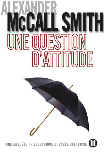 Une question d'attitude de Alexander McCall Smith