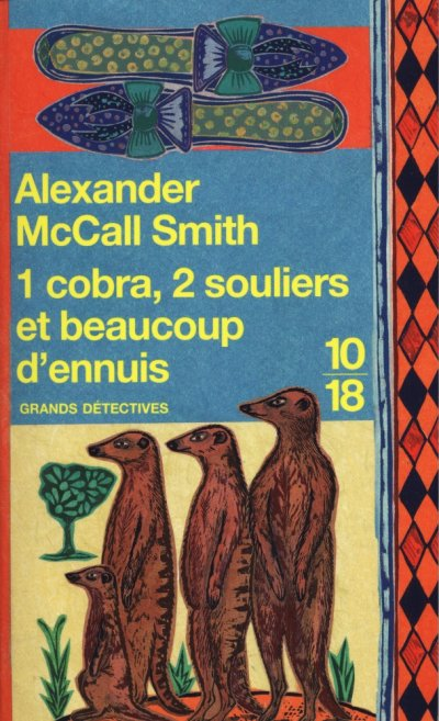 1 cobra, 2 souliers et beaucoup d'ennuis de Alexander McCall Smith