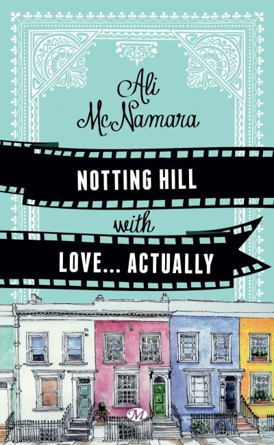 Notting Hill with Love… Actually de Ali McNamara