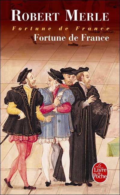 Fortune de France de Robert Merle