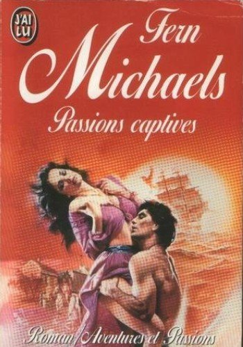 Passions captives de Fern Michaels