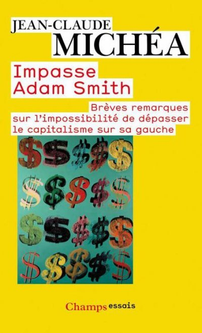 Impasse Adam Smith de Jean-Claude Michéa