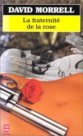 La fraternité de la rose de David Morrell