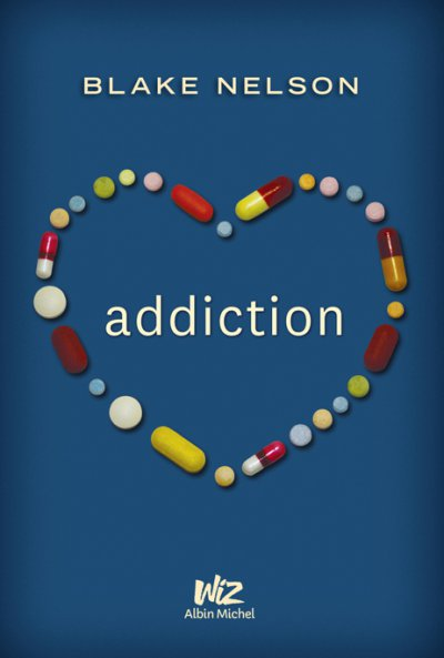 Addiction de Blake Nelson