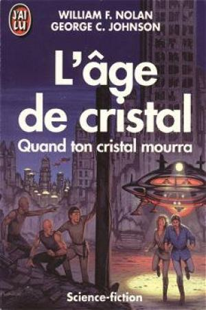 L'âge de cristal de William F. Nolan