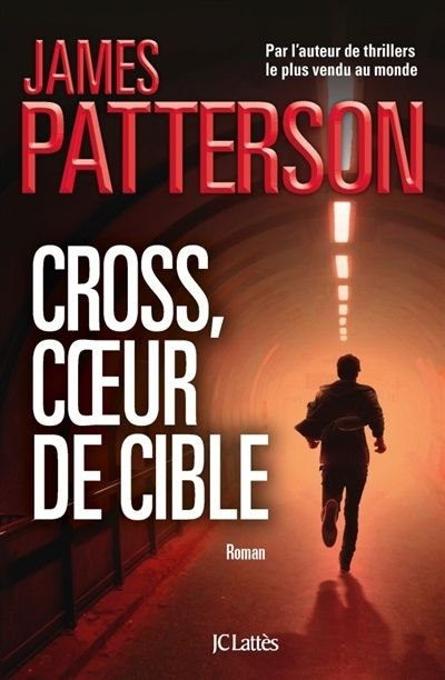 Cross, coeur de cible de James Patterson